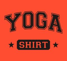YOGA Shirt by adamcampen