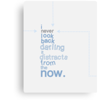 i never look back darling Canvas Print