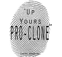 Up yours Pro-clone Photographic Print