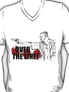 Over the Line! T-Shirt
