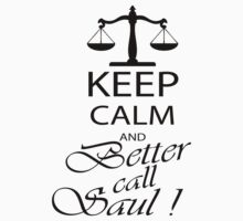 Keep Calm and Better call Saul by incetelso
