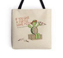 If You Give A Turtle Some Pizza Tote Bag