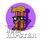 H is for Hipster by Tom Sparke