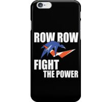 Row Row Fight The Power iPhone Case/Skin