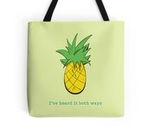 I've Heard it Both Ways Tote Bag