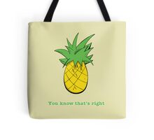 You Know That's Right Tote Bag