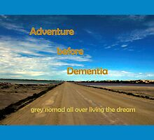 Adventure before dementia grey nomad. by elphonline