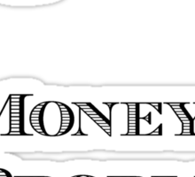 Eagleton - Mo' Money Mo' Problems Sticker