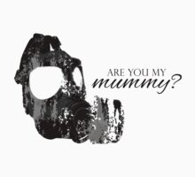 Are You My Mummy? by xAliLovex