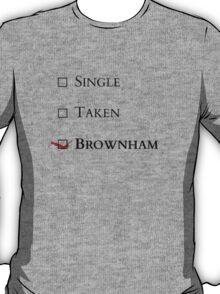 single, taken, BROWNHAM T-Shirt