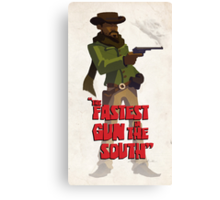 The fastest gun in the south Canvas Print