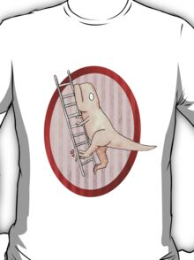 T-rex can't climb a ladder T-Shirt