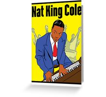 Nat King Cole Greeting Card