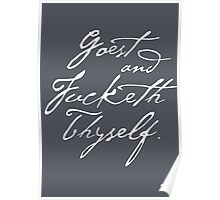 Goest Fucketh Thyself.   [white ink] Poster