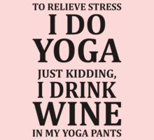 To Relieve Stress I Do Yoga... by omadesign