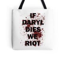 If Daryl Dies We Riot Tote Bag