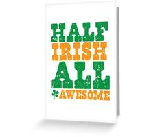 HALF IRISH all awesome distressed Greeting Card