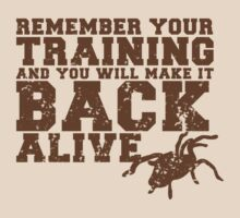 Remember your training and you will make it back alive by jazzydevil