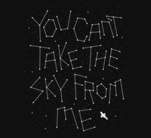 YOU CANT TAKE THE SKY FROM ME by DREWWISE