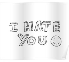 i hate you Poster