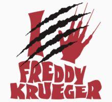 I Love Freddy Krueger  by AdamKadmon15