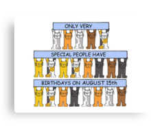 Cats celebrating a birthday on August 15th Canvas Print
