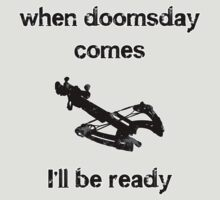 When doomsday comes.....Crossbow by ColaBoy