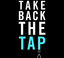 Take Back The Tap by GiveMore