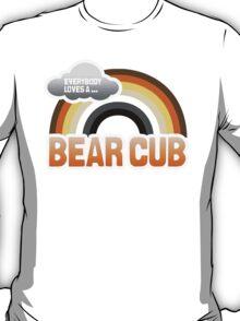 EVERYBODY LOVES A BEAR CUB T-Shirt