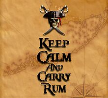 Keep Calm And Carry Rum by BailoutIsland