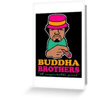 BUDDHA BROTHERS (DESIGN DO$) Greeting Card