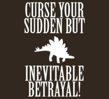 Curse your sudden but inevitable betrayal! by ZyksDesign