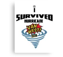 I Survived Hurricane Van West 2014 - Dubfotos Design Canvas Print