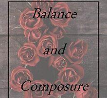 Balanace and Composure Roses by Bennmaseman