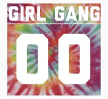 Girl Gang - Tie Dye by Crystal Friedman