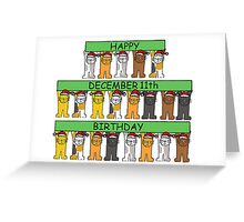 Cats celebrating birthdays on Decemebr 11th. Greeting Card