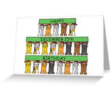 Cats celebrating birthdays on December 15th Greeting Card