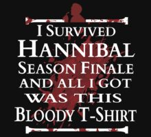 I survived Hannibal Season Finale and all I got was this bloody t-shirt by FandomizedRose