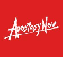 APOSTASY NOW by Veryape