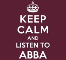 Keep Calm and listen to ABBA by artyisgod