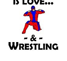 Love And Wrestling by kwg2200