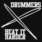 Drummers Beat It Hrder - White by Leroy Dickson