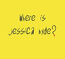 Where Is Jessica Hyde? by thealiasjones