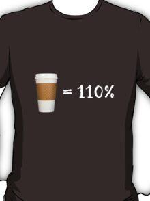 coffee = 110% T-Shirt