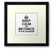 KEEP CALM LIKE BEYONCE Framed Print