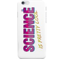 Science is Pretty Cool iPhone Case/Skin