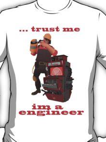 Trust me im a engineer T-Shirt