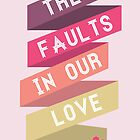 The Faults in our Love by Brittany  Collins