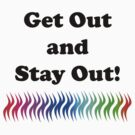 Get Out and Stay Out by Chris  Bradshaw