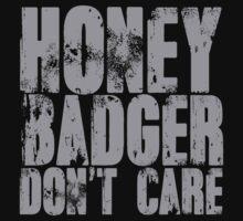 Honey Badger don't care by SlubberBub